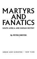 Cover of: Martyrs and fanatics by Peter Dreyer