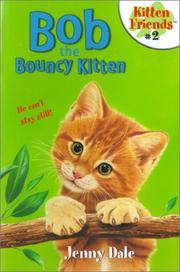 Cover of: Bob the bouncy kitten | Jenny Dale