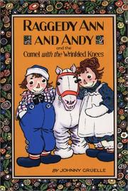 Cover of: Raggedy Ann and Andy and the camel with the wrinkled knees by Johnny Gruelle