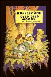 Cover of: Raggedy Ann in the deep deep woods | Johnny Gruelle