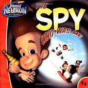 Cover of: The Spy Who Was Me  (The Adventures of Jimmy Neutron, Boy Genius) | Michael Teitelbaum