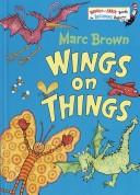 Cover of: Wings on things by Marc Tolon Brown, Dr. Seuss