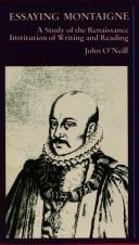 Cover of: Essaying Montaigne by O'Neill, John