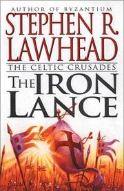 Cover of: The iron lance by Stephen R. Lawhead