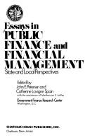 Cover of: Essays in public finance and financial management | John E. Petersen