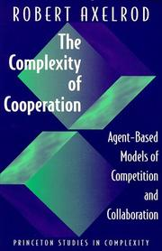 Cover of: The complexity of cooperation by Robert M. Axelrod
