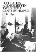 Cover of: Population and society in twentieth century France | Colin L. Dyer