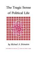 Cover of: The tragic sense of political life by Michael A. Weinstein