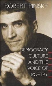 Cover of: Democracy, culture, and the voice of poetry | Robert Pinsky