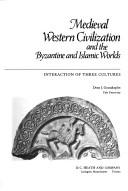 Cover of: Medieval Western civilization and the Byzantine and Islamic worlds by Deno John Geanakoplos