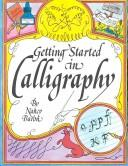 Cover of: Getting started in calligraphy | Nancy Baron