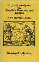 Cover of: Critical analyses in English Renaissance drama | Brownell Salomon