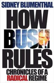 Cover of: How Bush Rules by Sidney Blumenthal
