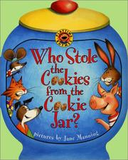 Cover of: Who stole the cookies from the cookie jar? | Jane K. Manning