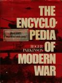 Cover of: Encyclopedia of modern war by Parkinson, Roger.