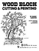 Cover of: Wood block cutting & printing | Manly Miles Banister