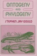 Cover of: Ontogeny and phylogeny | Stephen Jay Gould