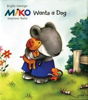 Cover of: Miko wants a dog | Brigitte Weninger