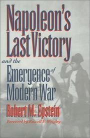 Cover of: Napoleon's last victory and the emergence of modern war | Robert M. Epstein