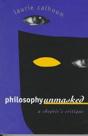 Cover of: Philosophy unmasked | Laurie Calhoun