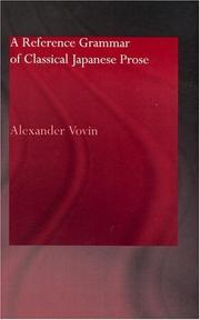 Cover of: A reference grammar of classical Japanese prose | Alexander Vovin