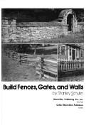 Cover of: How to build fences, gates, and walls by Stanley Schuler