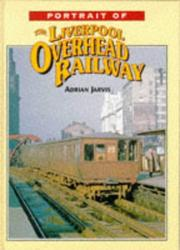 Cover of: Portrait of the Liverpool Overhead Railway | Adrian Jarvis