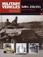 Cover of: Sdkfz 250/1 To 250/12  Armoured Halftrack (Miltary Vehicles in Detail 1) by Jonathan Forty
