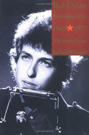 Cover of: Bob Dylan Performing Artist 1960-1973 by Paul Williams