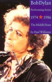Cover of: Bob Dylan Performing Artist 1974-1986 by Paul Williams