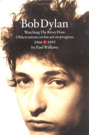 Cover of: Bob Dylan: Watching the River Flow by Paul Williams