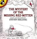 Cover of: The Mystery of the Missing Red Mitten by Kellogg, Steven., Steven Kellogg