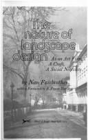 Cover of: The nature of landscape design: as an art form, a craft, a social necessity | Nan Fairbrother