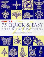 Cover of: 75 Quick & Easy Bobbin Lace Patterns by Veronica Sorenson