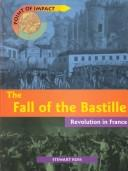 Cover of: The fall of the Bastille | Ross, Stewart.