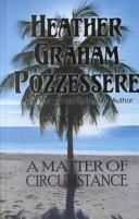 Cover of: A matter of circumstance | Heather Graham Pozzessere