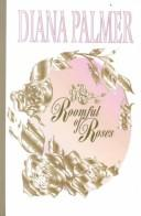 Cover of: Roomful of roses | Diana Palmer