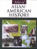 Cover of: Atlas of Asian-American history | Monique Avakian