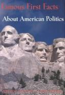 Cover of: Famous first facts about American politics by Steven Anzovin
