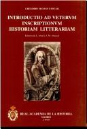 Cover of: Introductio ad verterum inscriptionum historiam litterariam | Gregorio Mayans y Siscar