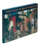 Cover of: River of Colour the India of Raghubir Singh | Raghubir Singh