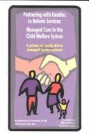 Cover of: Partnering with families to reform services | Madeleine H. Kimmich