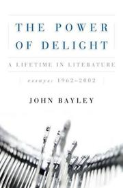 Cover of: The Power of Delight | John Bayley
