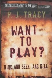 Cover of: Want to Play? | P.J. Tracy