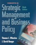 Cover of: Concepts in strategic management and business policy | Thomas L. Wheelen, J. David Hunger