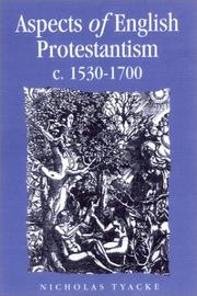 Cover of: Aspects of English Protestantism C. 1530-1700 (Politics, Culture and Society in Early Modern Britain) | Nicholas Tyacke