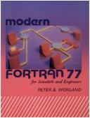 Cover of: Modern Fortran 77 for Scientists and Engineers by Peter B. Worland