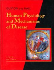 Cover of: Human Physiology and Mechanisms of Disease (Human Physiology & /Mechanisms of Disease ( Guyton) | William H. Howell