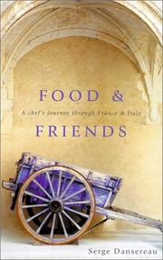 Cover of: Food and Friends (Travel edition) | Serge Dansereau