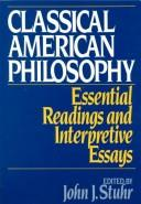 Cover of: Classical American Philosophy by John J. Stuhr